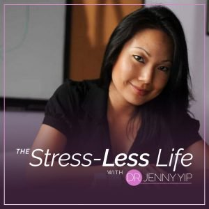 The Stress-Life with Dr. Jenny Yip