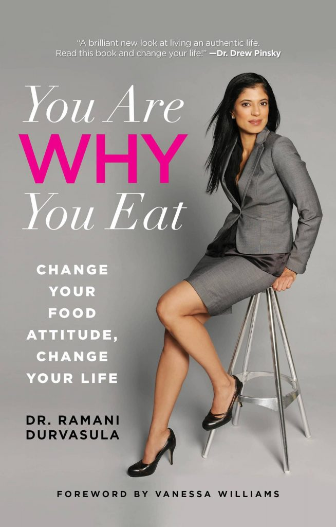 you are why you eat by Dr. Ramani Durvasula